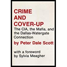 Crime and Cover Up: Central Intelligence Agency, the Mafia and the Dallas-Watergate Connection