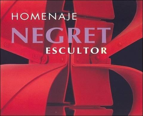 Negret Escultor: Homenaje por Carlos Jimenez Moreno