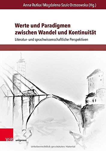 Werte und Paradigmen zwischen Wandel und Kontinuität: Literatur- und sprachwissenschaftliche Perspektiven (Gesellschaftskritische Literatur - Texte, Autoren und Debatten, Band 2)