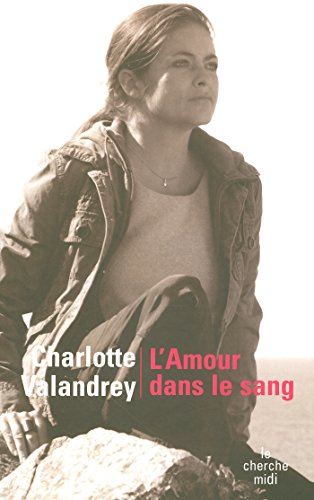 L'amour dans le sang (DOCUMENTS) por CHARLOTTE VALANDREY