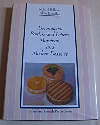 Decorations, Borders and Letters, Marzipan, and Modern Desserts