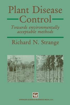 [Plant Disease Control: Towards Environmentally Acceptable Methods] (By: Richard N. Strange) [published: May, 2014]