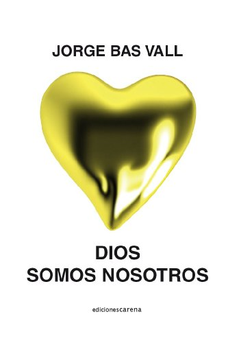 Dios somos nosotros por Jorge Bas Vall