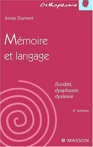 Mmoire et langage : Surdit, dysphasie, dyslexie