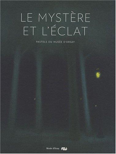 Le mystère et l'éclat : Pastels du musée d'Orsay