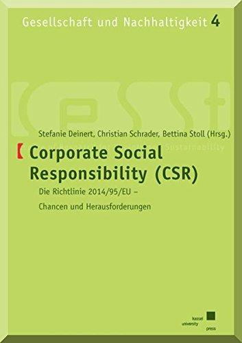 Corporate Social Responsibility (CSR): Die Richtlinie 2014/95/EU - Chancen und Herausforderungen (Gesellschaft und Nachhaltigkeit, Band 4)