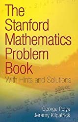 The Stanford Mathematics Problem Book: With Hints and Solutions (Dover Books on Mathematics)