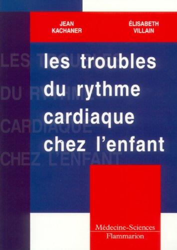 Les troubles du rythme cardiaque chez l'enfant