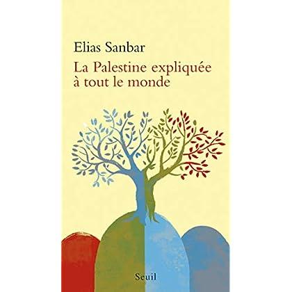 La Palestine expliquée à tout le monde (EXPLIQUE A...)
