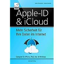 Apple-ID & iCloud - Mehr Sicherheit für Ihre Daten im Internet: Geeignet für iPhone, iPad, Mac & Windows
