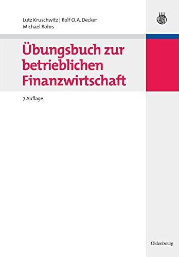 Übungsbuch zur betrieblichen Finanzwirtschaft (Internationale Standardlehrbücher der Wirtschafts- und Sozialwissenschaften)