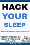 Hack Your Sleep: The truth about excessive snoring and what to do (English Edition)