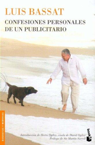 Confesiones personales de un publicitario (Divulgación. Biografías y memorias) por Luis Bassat
