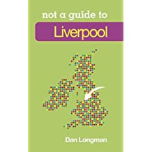 Liverpool: Not a Guide to