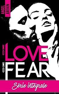 No love no fear - L'intégrale : Les 4 tomes à prix exclusif par Angel Arekin