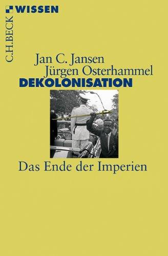 Dekolonisation: Das Ende der Imperien
