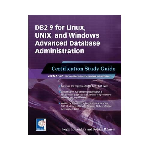 [(DB2 9 for Linux, Unix, and Windows Advanced Database Administration Certification Study Guide : Certification Study Guide)] [By (author) Roger E. Sanders ] published on (November, 2008)