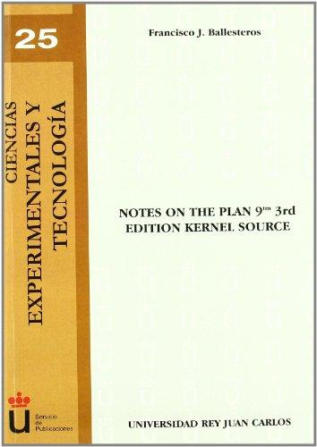 Notes Of The Plan 9Tm 3Rd Edition Kernel Source (Ciencias experimentales y tecnolog¡a) por F.J. Ballesteros