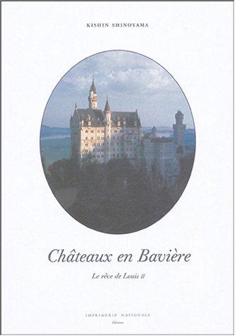 Châteaux en Bavière : Le rêve de Louis