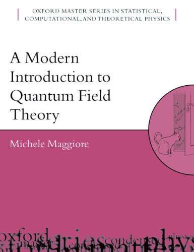 A Modern Introduction to Quantum Field Theory (Oxford Master Series in Physics Book 12) (English Edition) por Michele Maggiore
