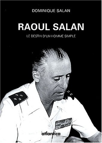Raoul Salan : Le destin d'un homme simple