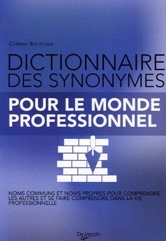 Dictionnaire des synonymes : Pour le monde professionnel