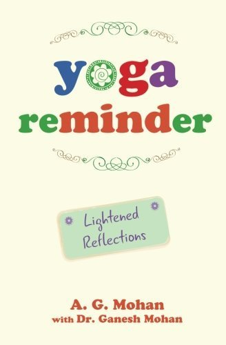 Portada del libro Yoga Reminder: Lightened Reflections by A. G. Mohan (2015-03-27)