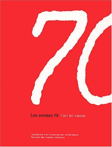 Les Annes 70 : L'Art en cause