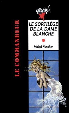 Michel Honaker Le Commandeur - Le commandeur : Le sortilège de la