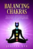 Balancing Chakras: The Practical Guide to Balance and Unblocking Your Chakras Through Crystal, Yoga and Guided Meditation