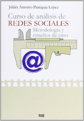 Curso De Análisis De Redes Sociales. Metodología Y Estudios De Caso (Monográfica) por J.A Paniagua López