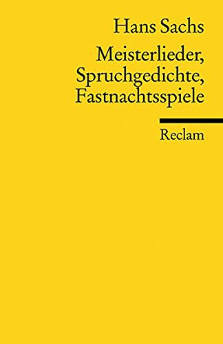 Meisterlieder, Spruchgedichte, Fastnachtsspiele (Reclams Universal-Bibliothek)