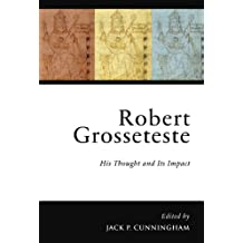 Robert Grosseteste: His Thought and Its Impact (Papers in Mediaeval Studies)