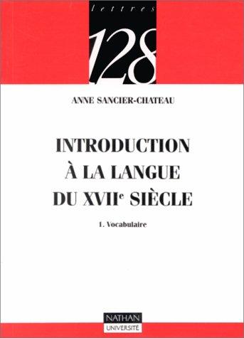 Introduction à la langue du XVIIe siècle, tome  1 : Vocabulaire