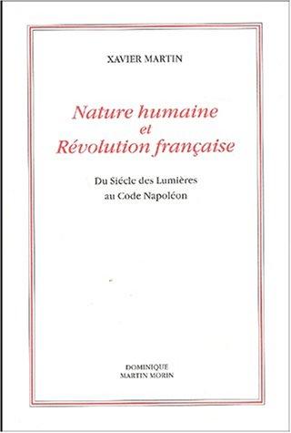 Nature humaine et Révolution française : Du siècle des Lumières au Code Napoléon