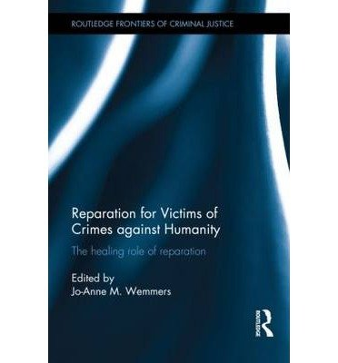 [(Reparation for Victims of Crimes Against Humanity)] [ Edited by Jo-anne Wemmers ] [May, 2014]