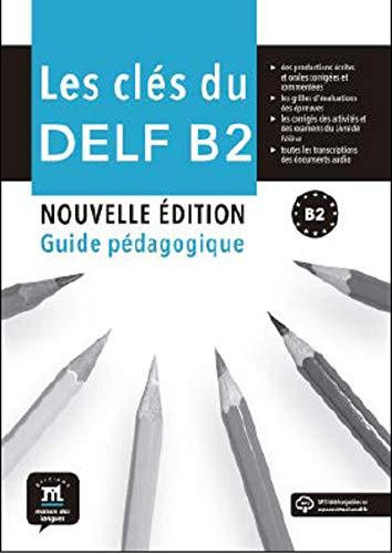 Les Cles du Nouveau Delf B2 Nouv. Édition-Guide Pedagogique+MP3