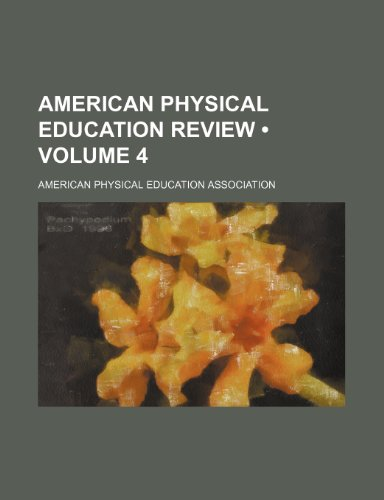 American Physical Education Review (Volume 4)