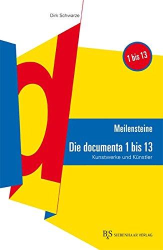 Meilensteine: Die documenta 1 bis 13: Kunstwerke und Künstler (James Rosenquist Künstler)