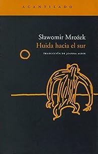 Huida hacia el sur par Slawomir Mrozek