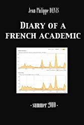 Diary of a French Academic - Summer 2010 (English Edition)