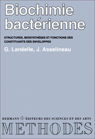 Biochimie bactérienne. Structures spécifiques et fonctions des constituants des enveloppes de bactéries - Premier et deuxième cycles par Gilbert Lanéelle