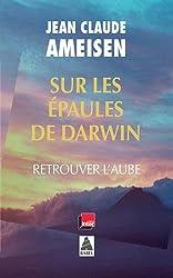 Sur les épaules de Darwin : Retrouver l'aube