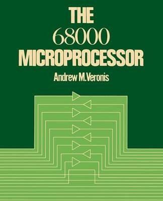 [(The 68000 Microprocessor)] [By (author) Andrew M. Veronis] published on (March, 2012) par Andrew M. Veronis