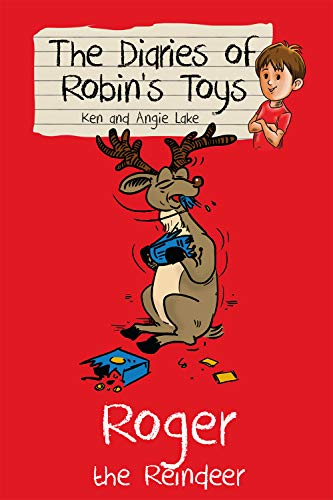 Roger the Reindeer: The Diaries of Robin's Toys (Toy Story 3 Ken)