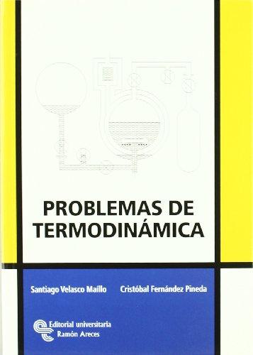 Problemas de Termodinámica (Manuales) por Santiago Velasco Maíllo