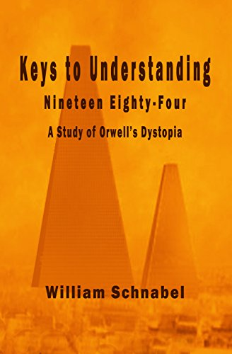 Keys to Understanding Nineteen Eighty-Four: A Study of Orwell's Dystopia (English Edition)