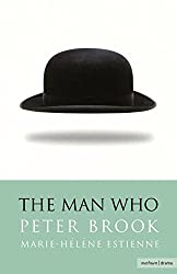 The Man Who: A Theatrical Research (Modern Plays)