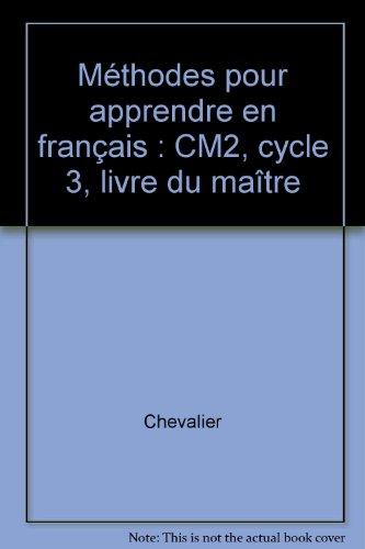 Méthodes pour apprendre en français, CM2. Guide du maître