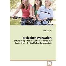 Freizeitenevaluation: Entwicklung eines Evaluationskonzepts für Freizeiten in der kirchlichen Jugendarbeit